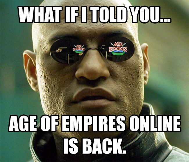What if I told you, Age of Empires Online is Back.png