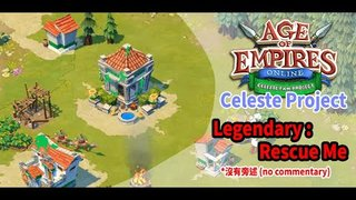 Age of Empires Online Legendary: Rescue Me (世紀帝國 Online 傳奇任務 -- Rescue Me)  [No commentary] 20200308
